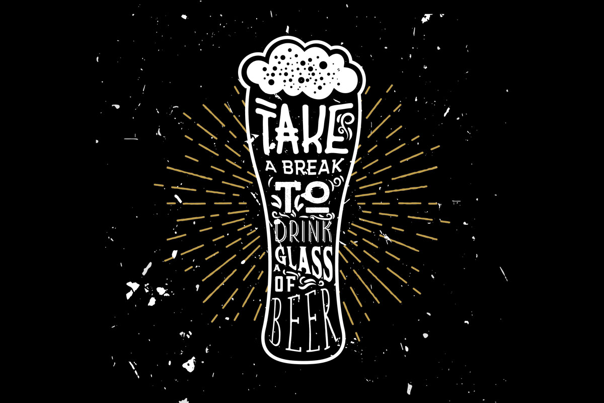 Take a break to drink a glass of beer
